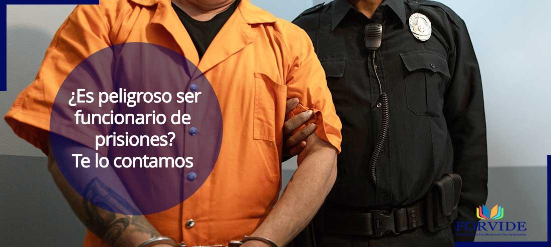 es peligroso ser funcionario de prisiones
